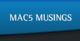 Mac5 Musings